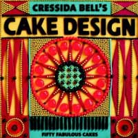 Cressida Bell's Cake Design: Fifty Fabulous Cakes